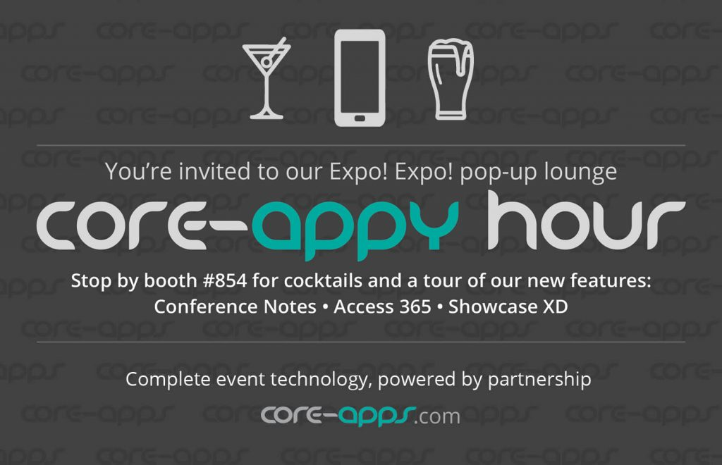 "You're Invited to ""Core-appy Hour"" – Our Expo! Expo! Booth Experience"